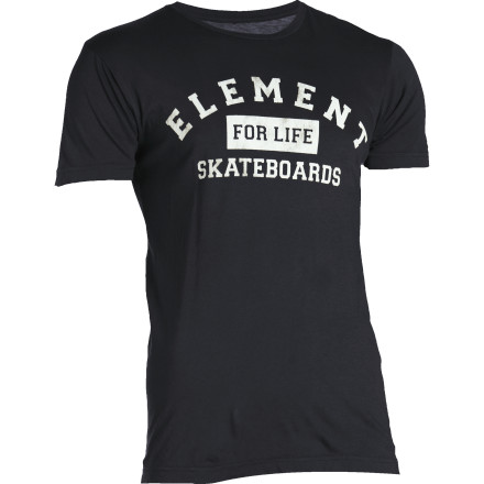 Skateboard If you were really serious about Element, you'd get the graphic on the For Life Slim Tee tattooed onto your forehead. Or you could just buy one in every color instead. - $13.17