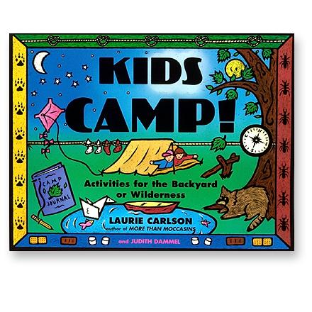 Camp and Hike Here are over 100 hands-on activities and games that teach kids the basics for safe, fun camping while showing them how to explore nature. - $16.95