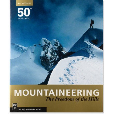 Climbing Celebrating 50 years since its first publication, the anniversary edition of Mountaineering: The Freedom of the Hills has endured as the classic mountaineering text. - $29.95