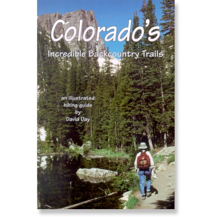Camp and Hike With full-color photographs and maps throughout, Colorado's Incredible Backcountry Trails leads you off the beaten path throughout the Centennial state. - $22.95