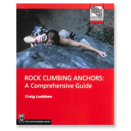 Climbing This essential guide covers everything you  need to know to set rock-solid climbing anchors for intermediate to advanced climbers. - $19.95