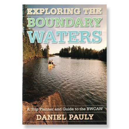 Wake Pack your paddles for the canoe trip of a lifetime in the one million acres of the Boundary Waters Canoe Area. - $22.95