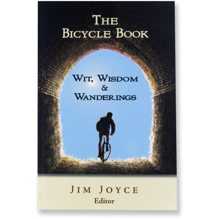 Fitness Filled with original stories and illustrations, The Bicycle Book: Wit, Wisdom and Wanderings celebrates the bicycle and those who love to ride. - $6.93
