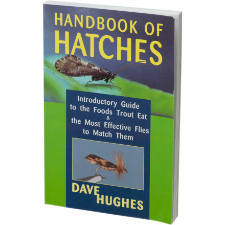 Flyfishing The Handbook Of Hatches is subtitled 'Introductory Guide to the Foods Trout Eat and the Most Effective Flies to Match Them'which pretty much says it all. This second edition of the popular work by David Hughes includes all the information you need to pick the best fly for your situation. - $12.07