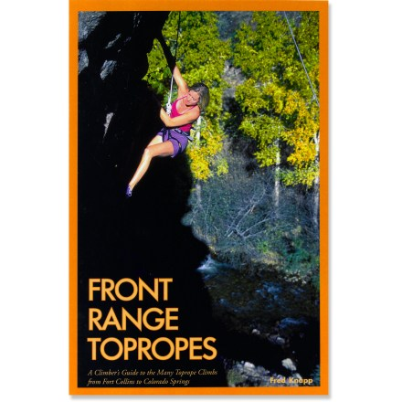 Climbing Front Range Topropes details toprope climbs along the Colorado's Front Range from Fort Collins to Colorado Springs. - $16.95
