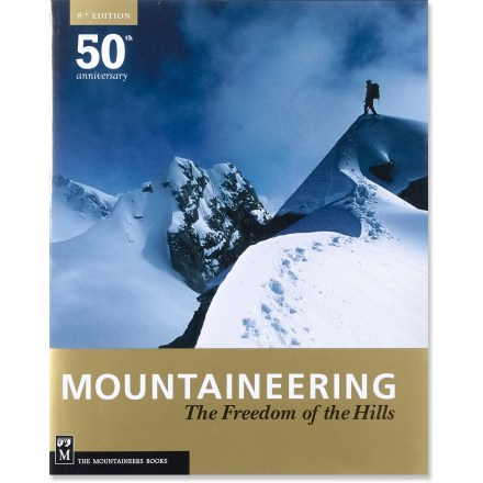 Climbing Celebrating 50 years since its publication, this anniversary edition of Mountaineering: The Freedom of the Hills, presented here in hardcover, has endured as the classic mountaineering text. - $39.95