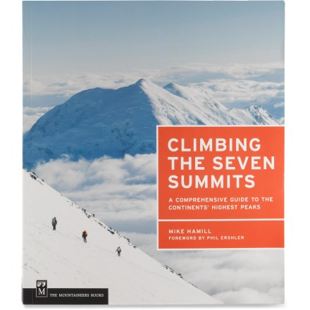 Climbing Climbing the Seven Summits: A Comprehensive Guide to the Continents' Highest Peaks includes everything you need to ascend to the world's highest elevations. - $14.83