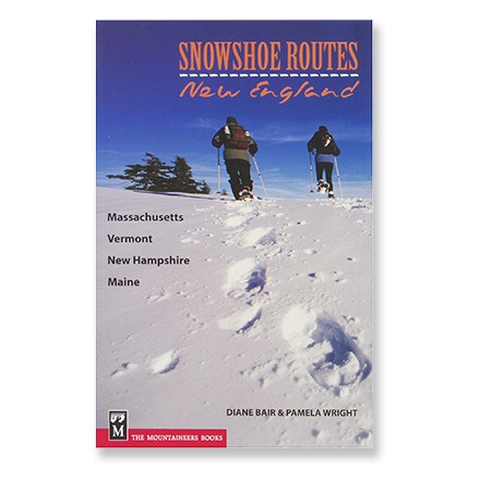 Camp and Hike If you're hankering for a winter hike, discover the delight of snowshoeing with this comprehensive guide to some of New England's most scenic routes! - $16.95