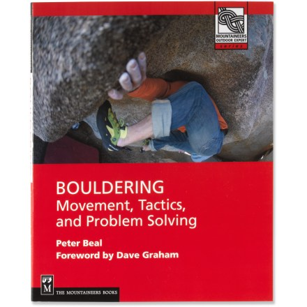 Climbing Bouldering: Movement, Tactics, and Problem Solving is your step-by-step guide to the techniques you'll need to suceed-and have more fun-when bouldering. - $4.83