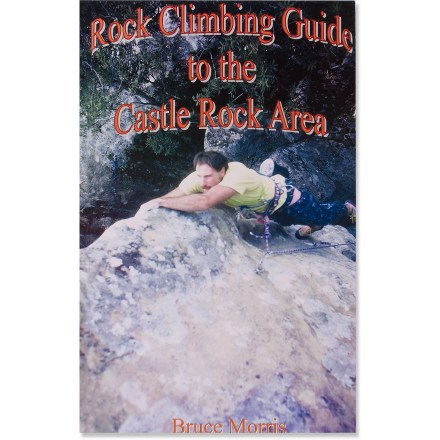 Climbing This guide details some of the best rock climbing in the Castle Rock area. - $32.50