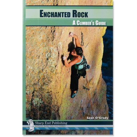 Climbing Enchanted Rock: A Climber's Guide offers all the information you need to enjoy this often-overlooked bouldering area near Austin, Texas. - $17.95