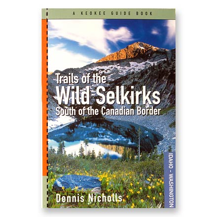 Camp and Hike This comprehensive guide for the southern Selkirks has descriptions of more than 170 trails plus charts, maps and photos for hikers of all abilities. Author: Dennis Nicholls. Softcover; 336 pages; black-and-white photographs and maps. Keokee Publishing Company; copyright 2004. - $16.50