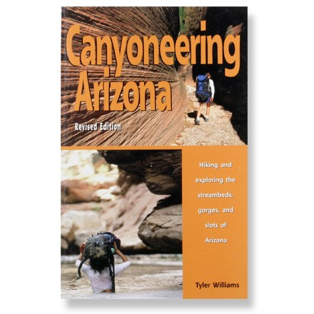 Climbing This revised edition of Canyoneering Arizona is your key to discovering America's most diverse canyon country. - $9.93