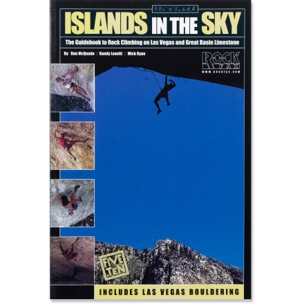 Climbing Islands in the Sky is your detailed guide to rock climbing in and around Las Vegas, Nevada. - $26.00