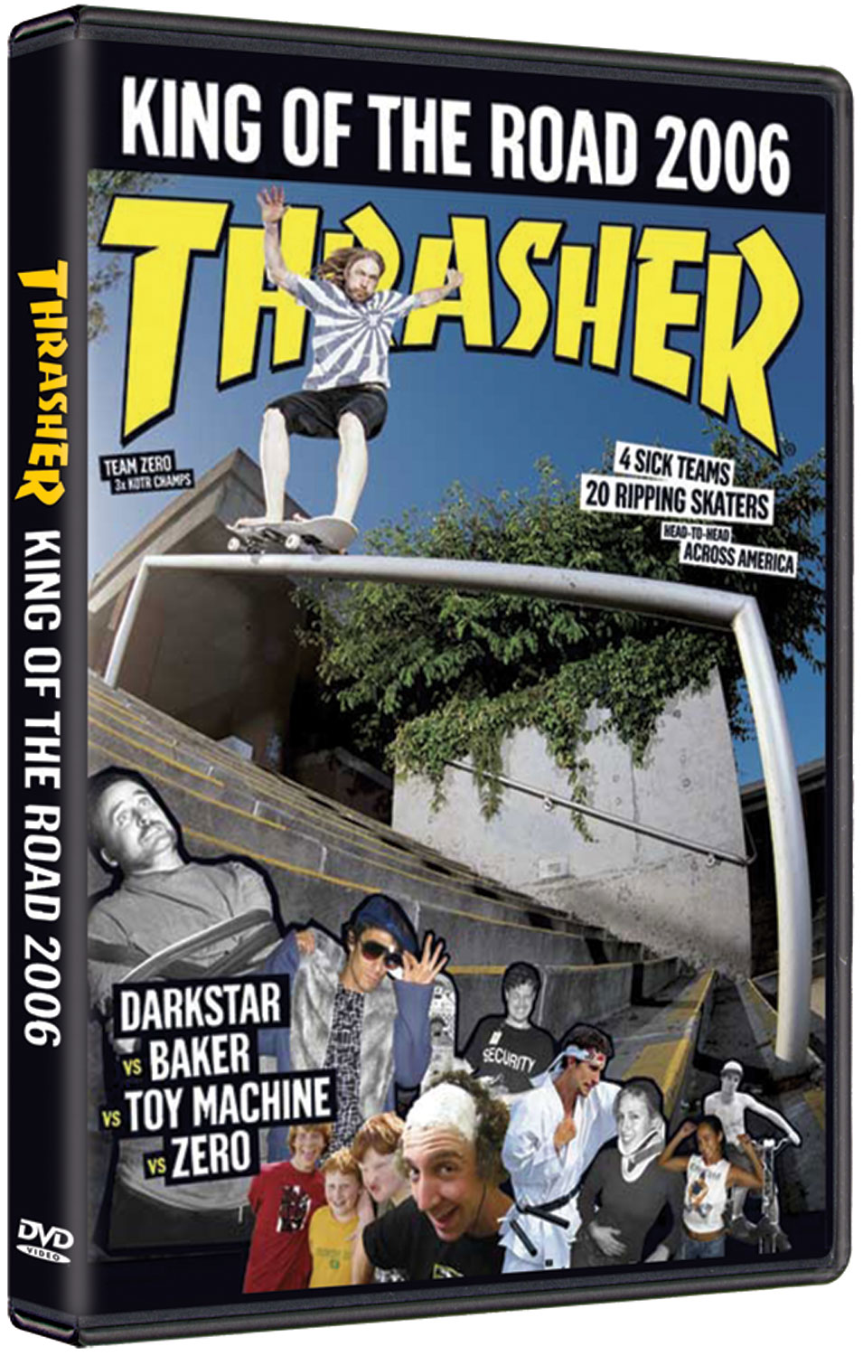 Skateboard Skateboarding DVD Thrasher's King of the Road 2006. Skateboarding DVD. Zero didn't come back so 2006 was a whole new ballgame. Blind vs Foundation vs Zoo York vs Black Label. Ride along as the four teams make their way across the US skating, filming, and earning points. You know the drill.... Includes Jake Duncombe, Shuriken Shannon, Adam Alfaro, Ronnie Creager, Brandon Westgate, Sierra Fellers, Slash, Aaron Suski, Don Nguyen, Ricky Oyola, Chet Childress and many more. Skateboarding DVD Thrasher's King of the Road 2006 - $15.95