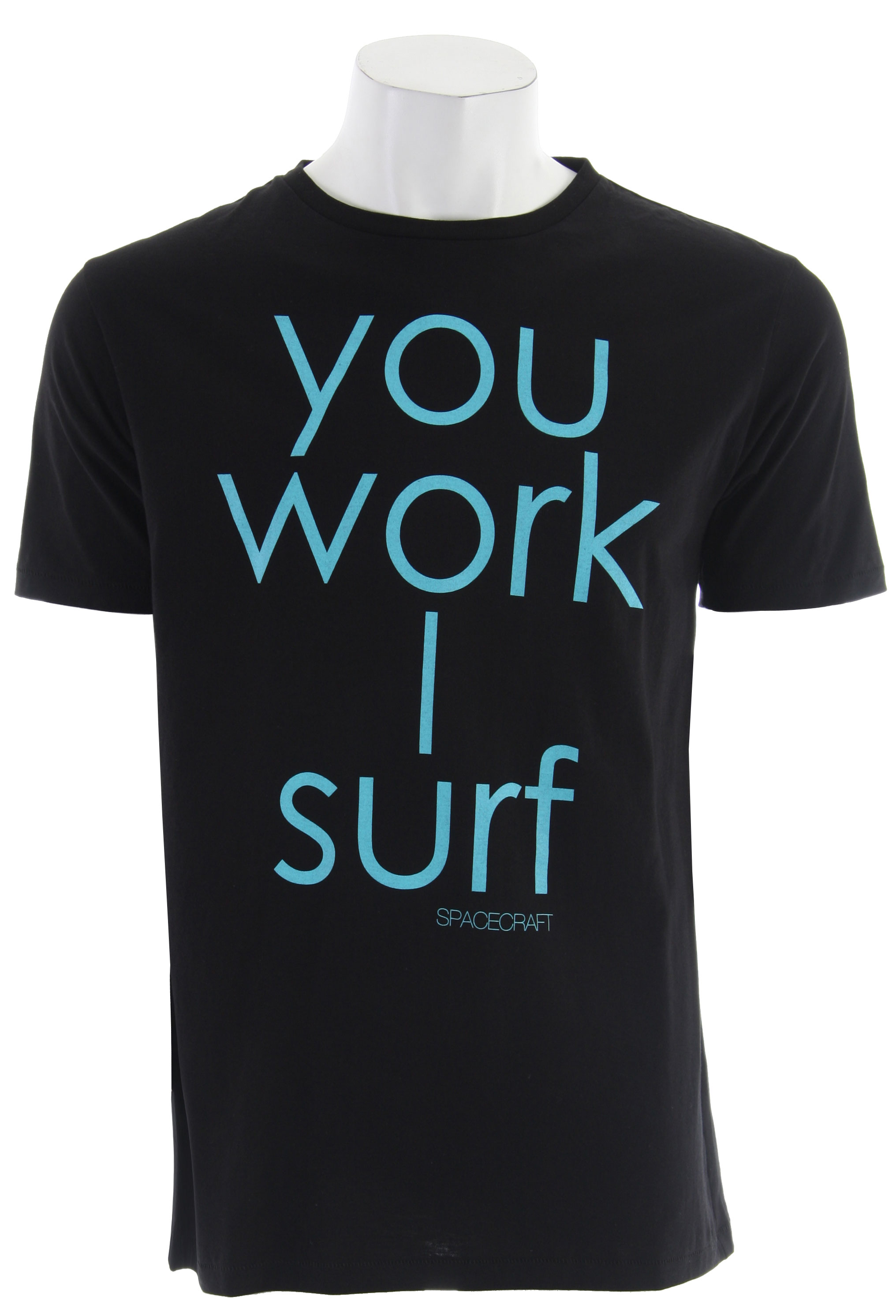 Surf The Spacecraft You Work I Surf T-Shirt is a cotton jersey with self-explained print. - $24.95