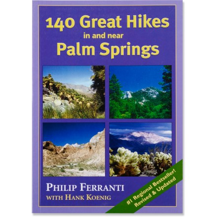 Camp and Hike The updated and expanded 140 Great Hikes in and near Palm Springs features 140 exciting excursions for hikers of all ages and skill levels. - $22.95