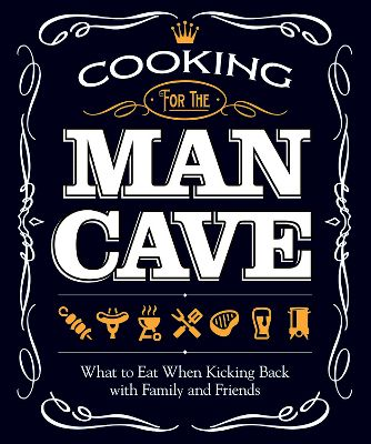 Camp and Hike A man cave can be anywhere, and cooking like a pro will be much easier with the Cooking for the Man Cave cookbook. Whether youre tailgating, fishing, camping or hunting, grilling, smoking, frying or barbecuing can make your next adventure a tasty success. More than 100 recipes. 128 pages. Softcover. - $14.99
