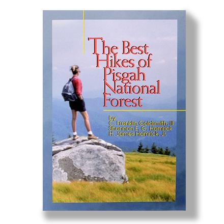 Camp and Hike Fifty of the best hikes found in the four ranger districts of North Carolina's Pisgah National Forest - $14.95