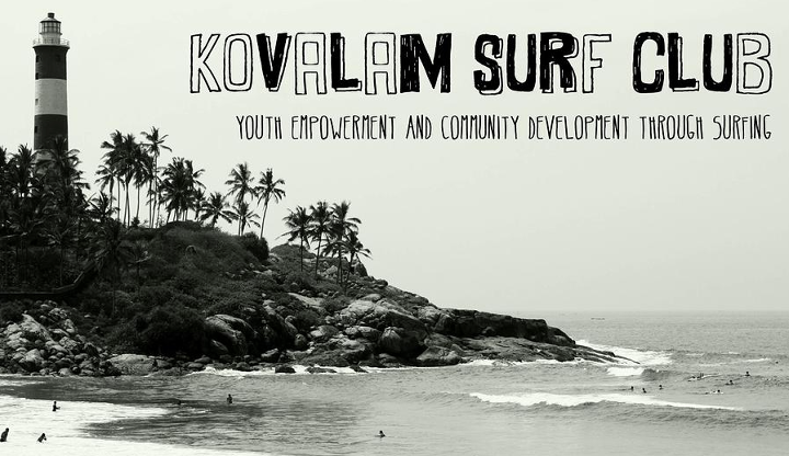 Surf Check out the Kovalam Surf Club in India, a grass roots project we support that helps the local kids through surfing. Check out: http://www.kovalamsurfclub.com/#!kovalam-surf-club/co3u