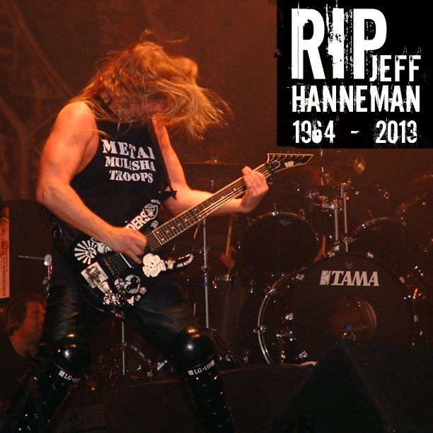 Entertainment RIP Jeff Hanneman. Shocked to hear such devastating news. Such great times on tours together and getting pumped up to your music! May He Rest In Peace (1964 - 2013)