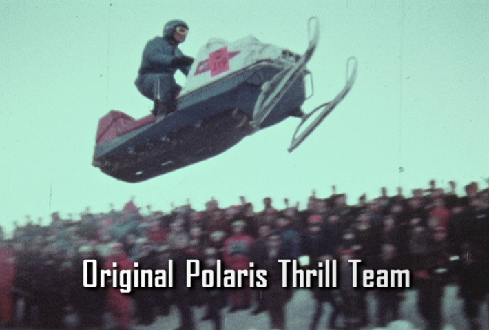 Snowmobile The original distance jumpers! The Polaris Thrill Team circa 1969.