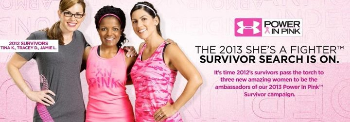 Entertainment Share your breast cancer survivor story to become the face of Under Armour's Power In Pink™ campaign. 