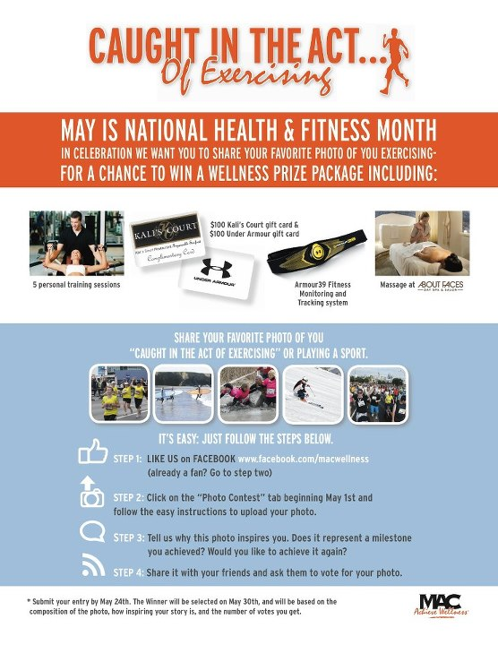 Fitness May is National Health & Fitness Month and our friends at The MAC are celebrating! Submit your photo of you exercising to their Facebook page for a chance to win an awesome prize pack that includes personal training sessions, UA gear, and more.