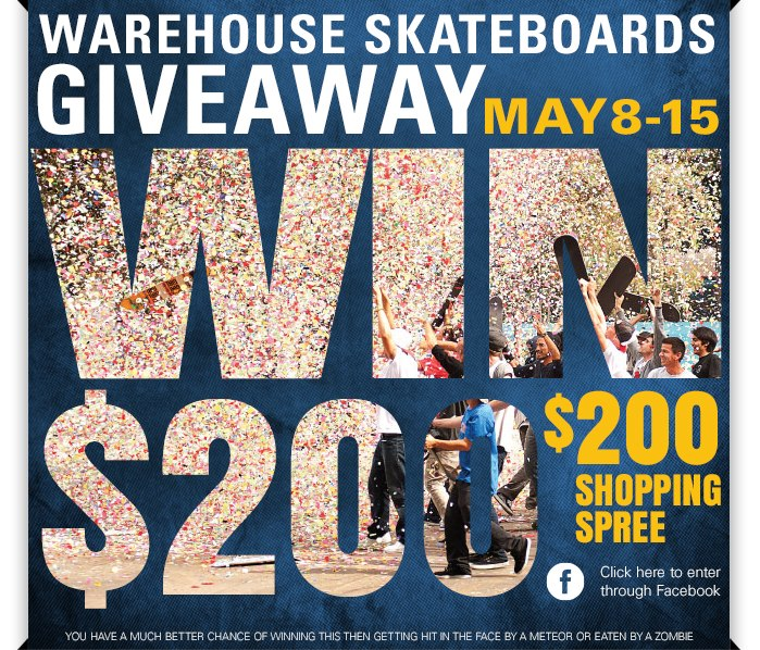 Skateboard Enter for a chance to win $200 dollars worth of gear!! Click here!  http://woobox.com/mhyhvt