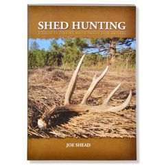 "Hunting ""Shed Hunting: A Guide to Finding White-Tailed Deer Antlers"" is the first book dedicated entirely to shed hunting    $15.99"
