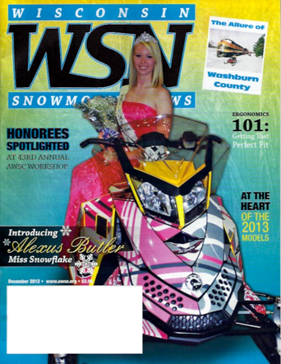 Snowmobile Wisconsin Snowmobile News Dec 2012.  Congratulations to Alexus Butler, Miss Snowflake.  Pretty sweet reward, that MX Z with wrap!