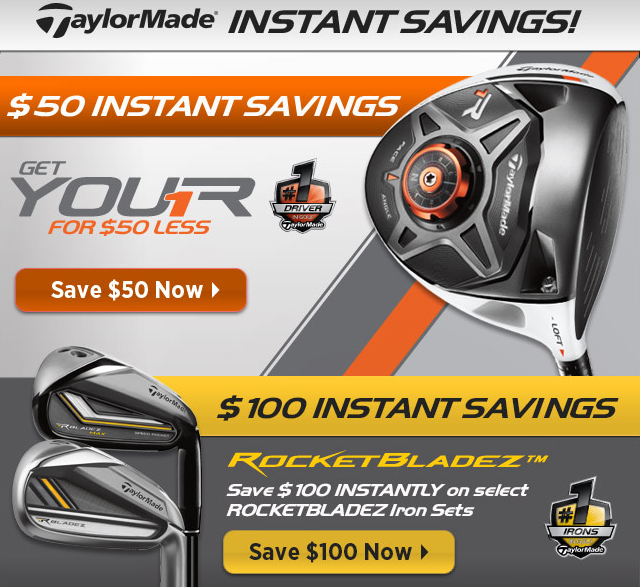 Golf TaylorMade Golf Instant Savings! Get $50 instant savings on the TaylorMade R1 driver and $100 instant savings on select RocketBladez iron sets. Shop all Taylormade Instant Savings here: http://bit.ly/12gyrSl