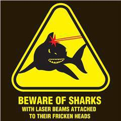 Entertainment Meme Monday! Beware of sharks.....with laser beams attached to their heads! Haha