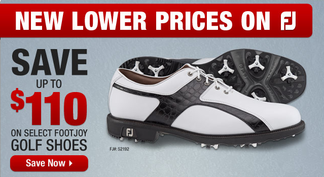 Golf Check out the NEW lower prices on FootJoy! Save up to $110 on select FootJoy golf shoes. Shop here: http://bit.ly/13Lffz1