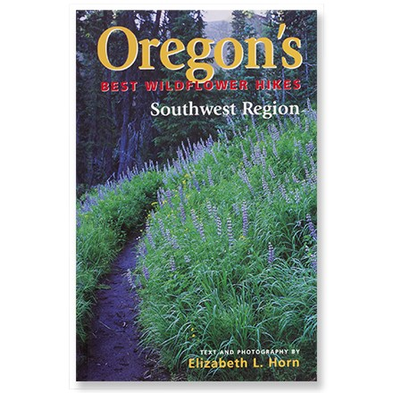 Camp and Hike Artfully designed and authoritatively written, Oregon's Best Wildflower Hikes: Southwest Regions presents 50 dayhikes for prime wildflower viewing. - $19.95