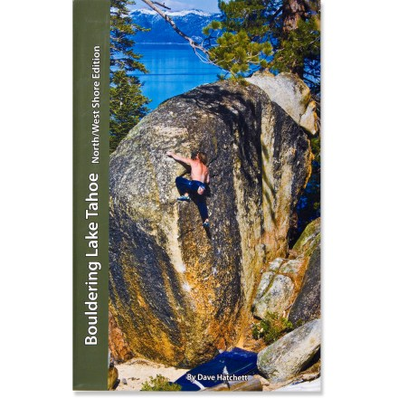 Climbing An authoritative guide with stunning pictures and helpful information, Bouldering Lake Tahoe is your gateway to enjoying the hundreds of fantastic bouldering challenges around California's Lake Tahoe. - $42.50
