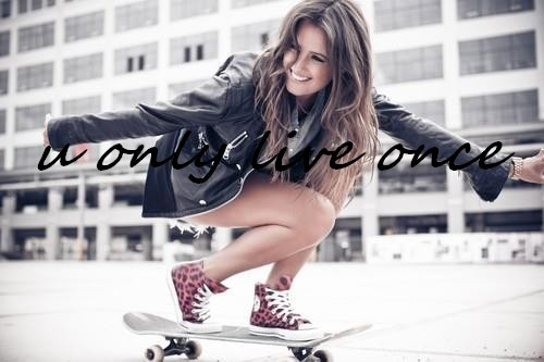 Skateboard because YOLO <3