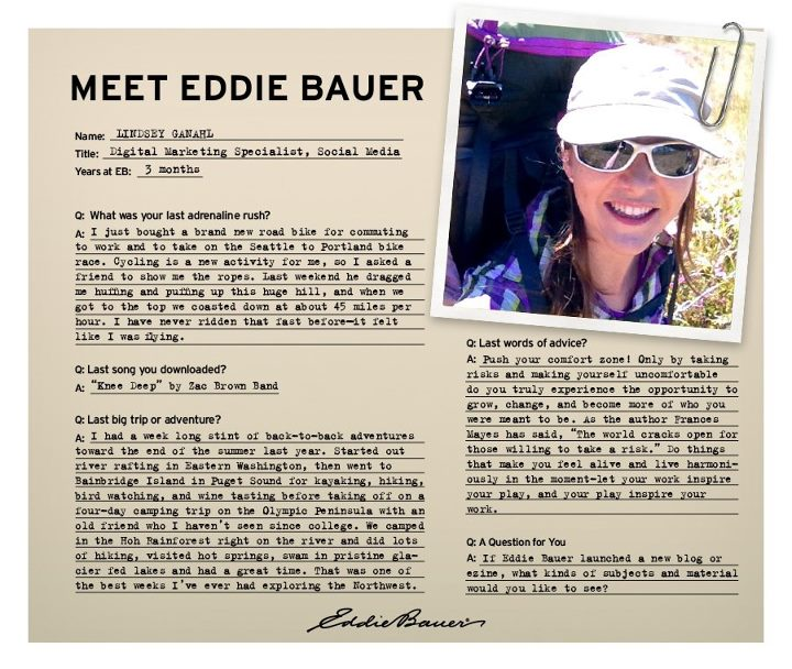 Entertainment Meet Eddie Bauer! This month's featured associate is Lindsey Ganahl, Digital Marketing Specialist, Social Media. Don't forget to answer Lindsey's question for you!