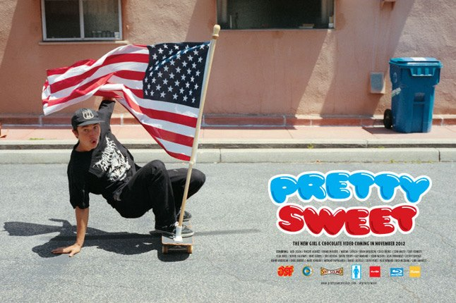 "Entertainment Pretty Sweet is premiering in 10 days!  We've got some Pretty Sweet goodies that we just got in.  Chocolate Skateboards and Girl Skateboards ""Pretty Sweet"" series decks and t-shirts.  Be sure to check them out here!