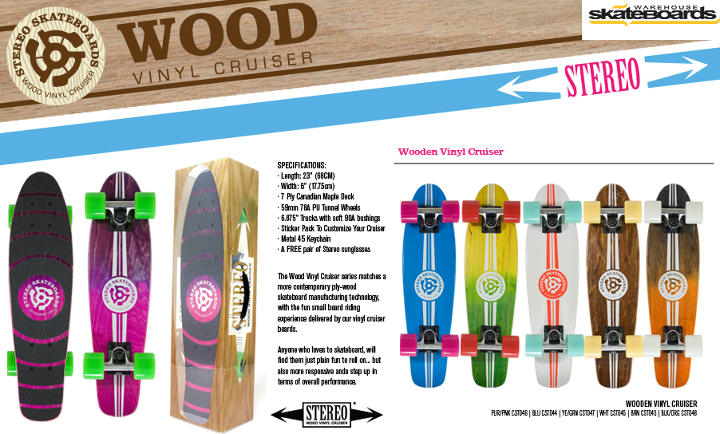 Entertainment Time to crank up the stereo!  Brand spankin' new Stereo Wood Vinyl Cruisers in stock now!  Grab one while they're fresh!!