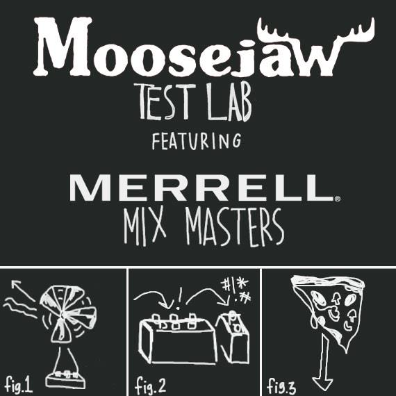 Entertainment We just published the results from the Moosejaw Test Lab with MERRELL. Review our findings or just scroll down to find out how to win some free stuff. Either is fine with us. http://blog.moosejaw.com/2012/11/26/moosejaw-test-lab-merrel-mix-masters/