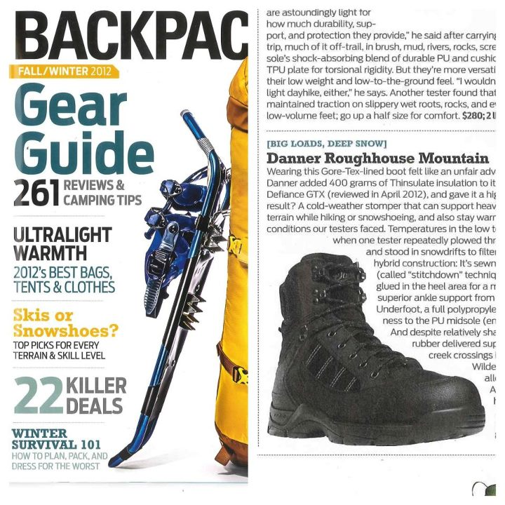 Camp and Hike Pick up Backpacker Magazine's Fall/Winter Gear Guide and take a look at our featured Roughhouse Mountain boot.  With 400 grams of insulation, full GORE-TEX lining, and gaiter D-rings, these boots are ready for deep snow, icy streams, and any other cold we