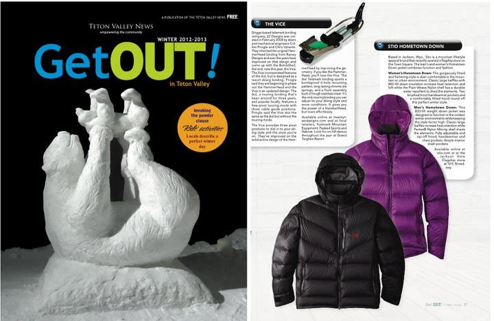 Entertainment Friends in Teton Valley - grab the latest issue of Get Out! for a nice write up on Stio's Hometown Down Jackets.
