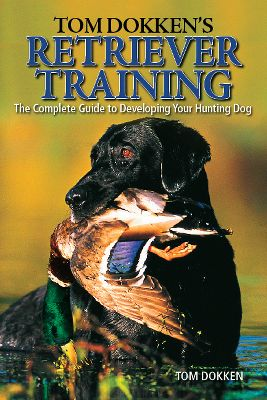 Hunting The complete guide to developing your hunting dog. Dokken's world-renown, simple yet effective methods for sculpting your pup into a first-class hunter and companion. Includes everything from the basics of learning obedience and socialization to advanced hand signals and blind retrieves. Over 250 illustrated pages of step-by-step training tips. Paperback. 256 pages. - $14.88