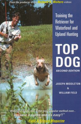 Hunting Transform your puppy and dog into an advanced hunting dog following the simple steps of the new Top Dog Book - 2nd Edition. These time-proven steps are based on the training techniques of master trainer, Richard A. Wolters. This book also follows the best-selling videos series of Richard A. Wolters and can be used a s a field guide. Train your retriever for both waterfowl and upland hunting. Written by Joseph Middleton, producer of the Richard Wolters video series. 180 pages. Softcover. Type: Books & DVD's. - $10.88