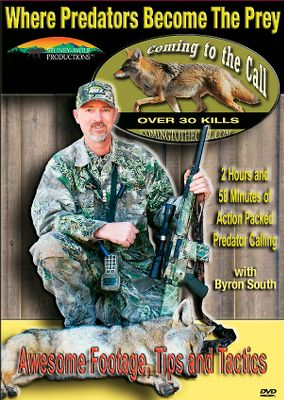 Hunting Come along and experience predator hunting with Byron South and his friends. Byron jams over 30 years of predator-calling experience into this DVD. In it, he helps you increase your predator-hunting success rate by offering tips, tactics and proven techniques. Features include: electronic calling; tips on calling more coyotes per stand; using hand calls; stopping predators for the shot; night hunting and the usages of nightvision and thermal imaging; and bloopers. 173 minutes. - $7.88