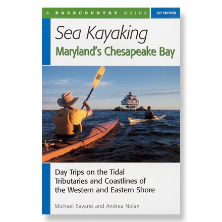 Kayak and Canoe Chesapeake boasts 4,600 miles of tidal shoreline; find dozens of trips along the shore, in the Bay proper and in its tributaries. - $18.95