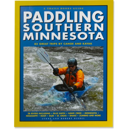 Kayak and Canoe Go beyond the Boundary Waters and discover 85 rivers in Southern Minnesota that offer plenty of scenery and diverse paddling conditions. - $19.95
