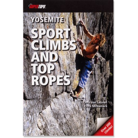 Climbing Yosemite Sport Climbs and Top Ropes includes over 200 of the best top ropes and bolted sport climbs in Yosemite Valley. - $19.95