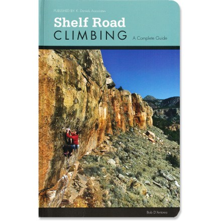 Climbing Shelf Road Climbing: A Complete Guide takes you through the spectacular high-desert crags with captivating views of snowcapped peaks. - $37.00